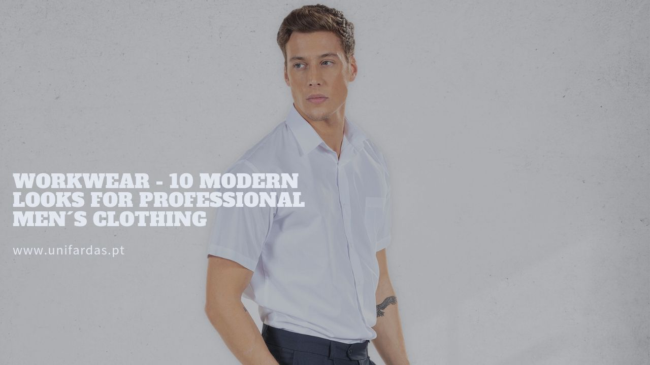 Work Uniforms – 10 modern looks for professional men's clothing