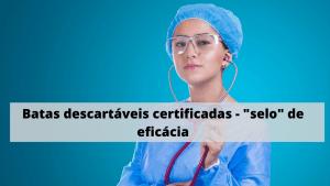 Onde comprar batas descartáveis? EPI´s Hospitalares Certificados